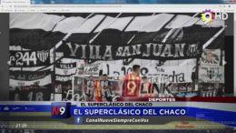 CHACO- El Superclásico del Chaco