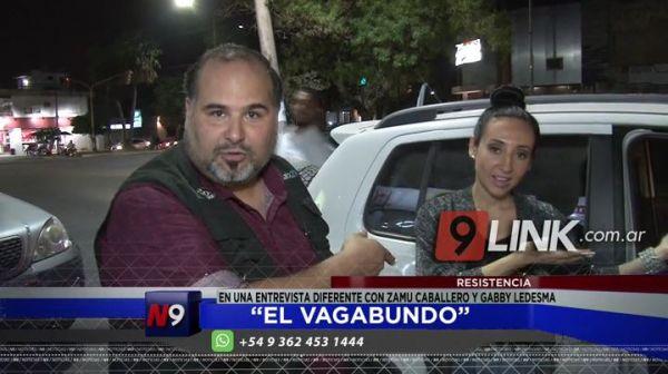 """Resistencia: """"EL Vagabundo"""" en una entrevista diferente con Zamu Caballero y Gabby Ledesma"""