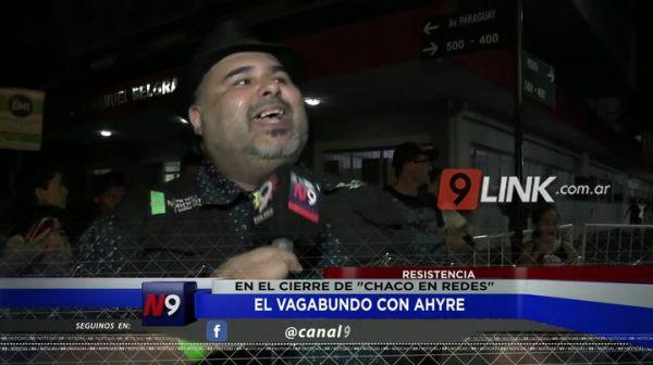 """Resistencia: El Vagabundo con """"Ahyre"""" en el cierre de"""