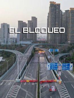 El Bloqueo : Un mes en Wuhan