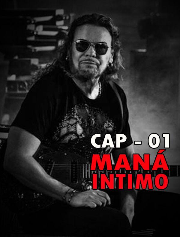 MANÁ INTIMO | Cap. 1