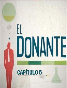 El Donante | Cap 05