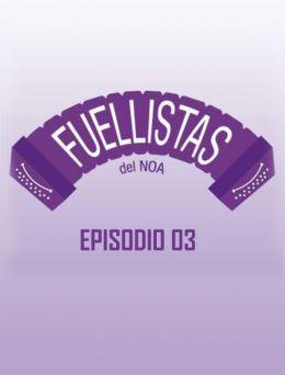 Fuellistas | E :03