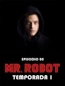 Mr Robot | T:01 | E:08