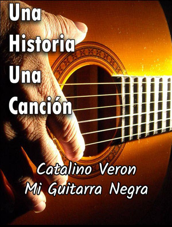 Catalino Veron | Mi Guitarra Negra