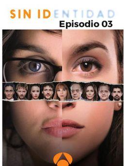 Sin Identidad | E03
