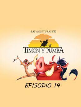 Timon y Pumba | E14