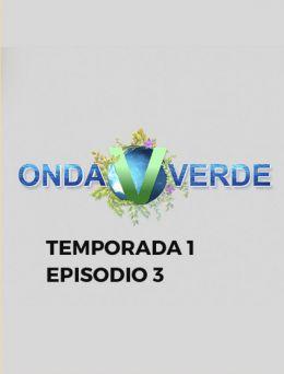 Onda Verde | T:1 | E: 3