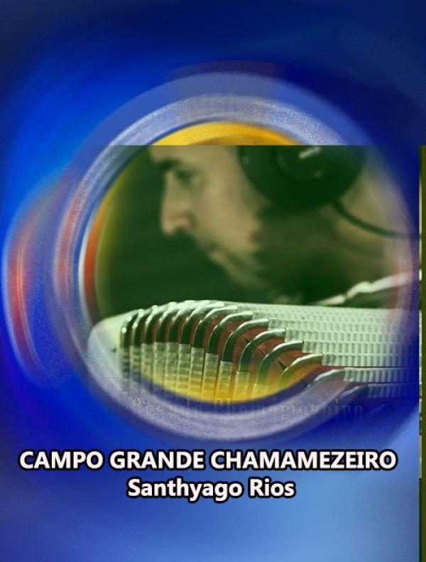 CAMPO GRANDE CHAMAMEZEIRO – Santhyago Rios