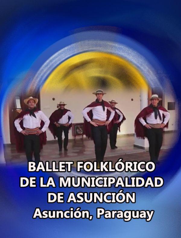 BALLET FOLKLÓRICO DE LA MUNICIPALIDAD DE ASUNCIÓN
