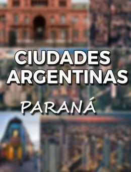 Ciudades Argentinas | Paraná