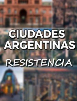 Ciudades Argentinas | Resistencia