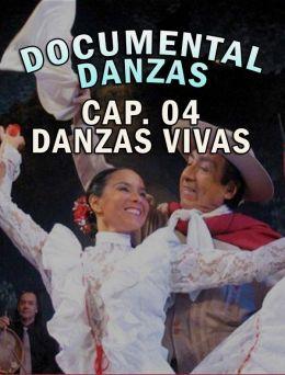 Documental Danzas - Cap.04 Danzas Vivas