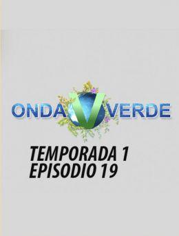 Onda Verde | T:1 | E: 19
