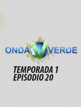 Onda Verde | T:1 | E: 20