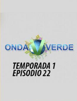 Onda Verde | T:1 | E: 22