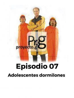 Proyecto G | Episodio 07
