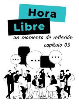 Hora Libre | Capítulo 03