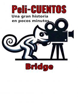 Pelicuentos 13 | Bridge