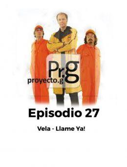 Proyecto G | Episodio 27