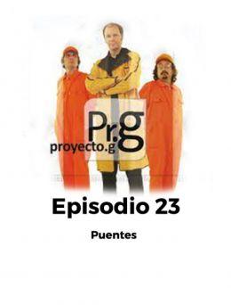 Proyecto G | Episodio 23