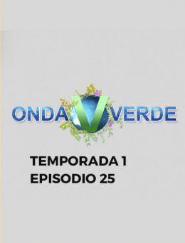Onda Verde | T:1 | E: 25