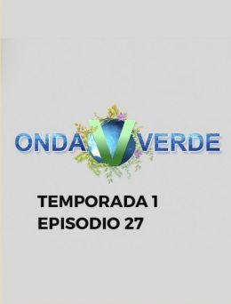 Onda Verde | T:1 | E: 27