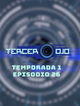 Tercer Ojo | T:01 | E:26