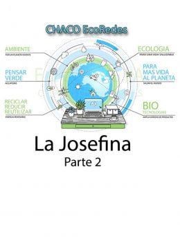 Ecoredes | La Josefina - Parte 2