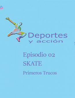 Deporte 02   Skate ,Primeros Trucos