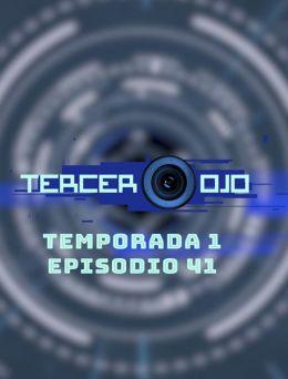 Tercer Ojo | T:01 | E:41